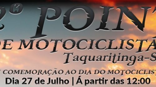 Agito:Vem aí o 2º Point de Motociclistas de Taquaritinga (SP)